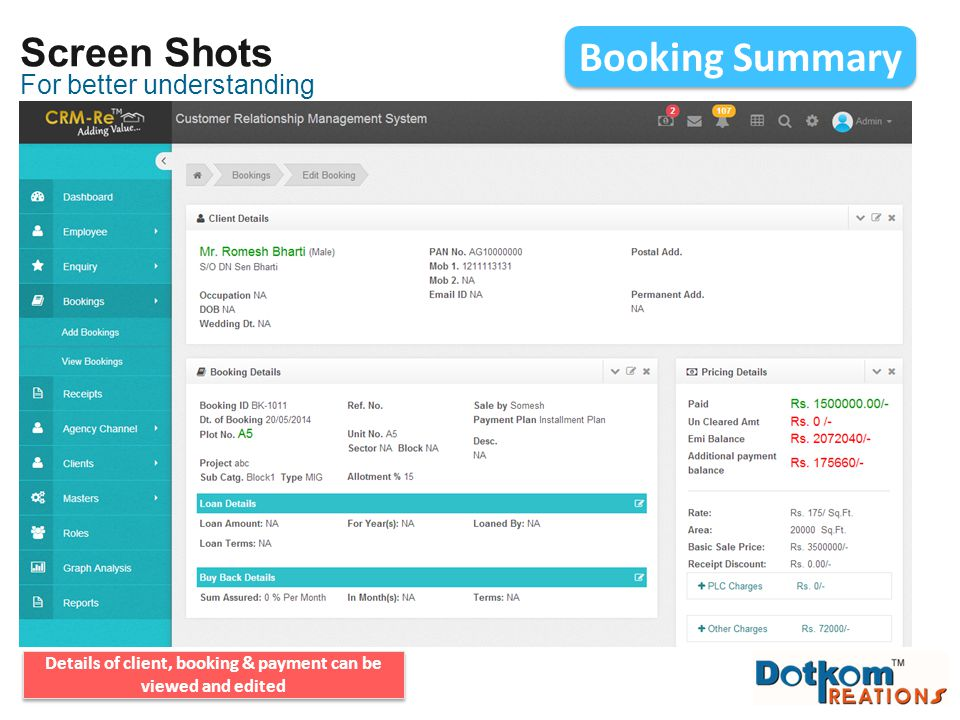 For better understanding Screen Shots Booking Summary Details of client, booking & payment can be viewed and edited