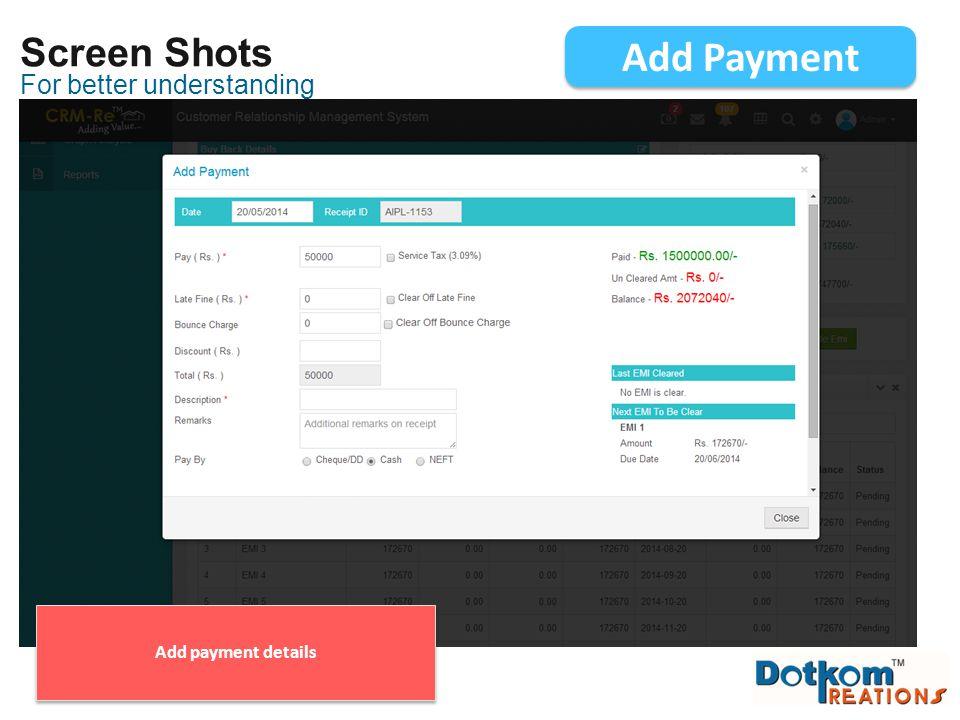 For better understanding Screen Shots Add Payment Add payment details