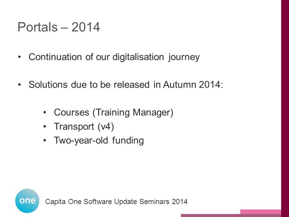 Capita One National User Group 2014 Capita One Software Update Seminars 2014 Capita two-year-old funding solution What is two-year-old funding.