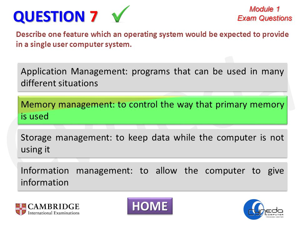 Cyneda QUESTION 7 Describe one feature which an operating system would be expected to provide in a single user computer system.