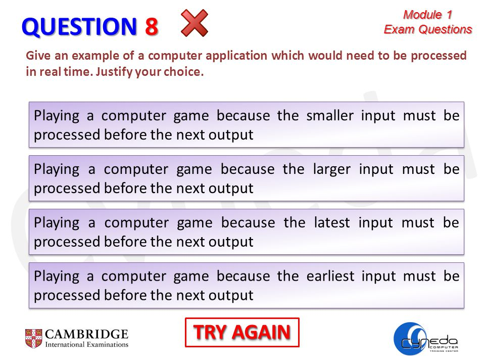 Cyneda QUESTION 8 Give an example of a computer application which would need to be processed in real time.