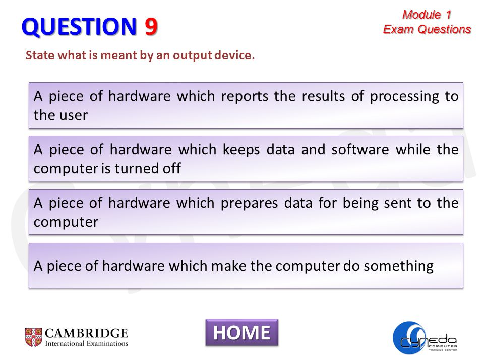 Cyneda QUESTION 9 State what is meant by an output device.