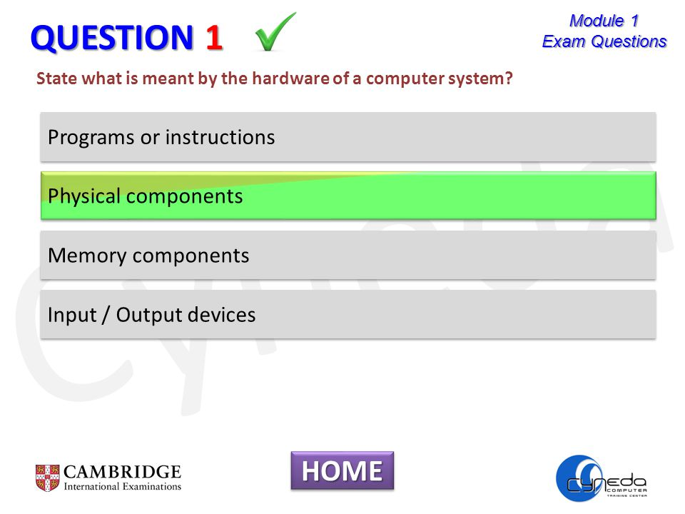 Cyneda QUESTION 1 State what is meant by the hardware of a computer system.