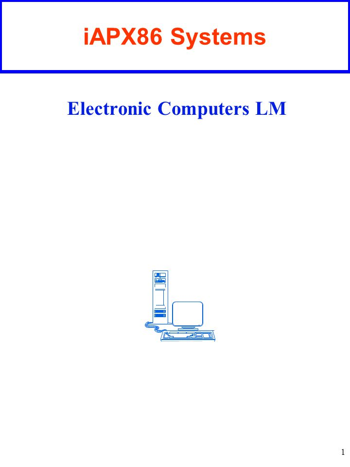 1 iAPX86 Systems Electronic Computers LM