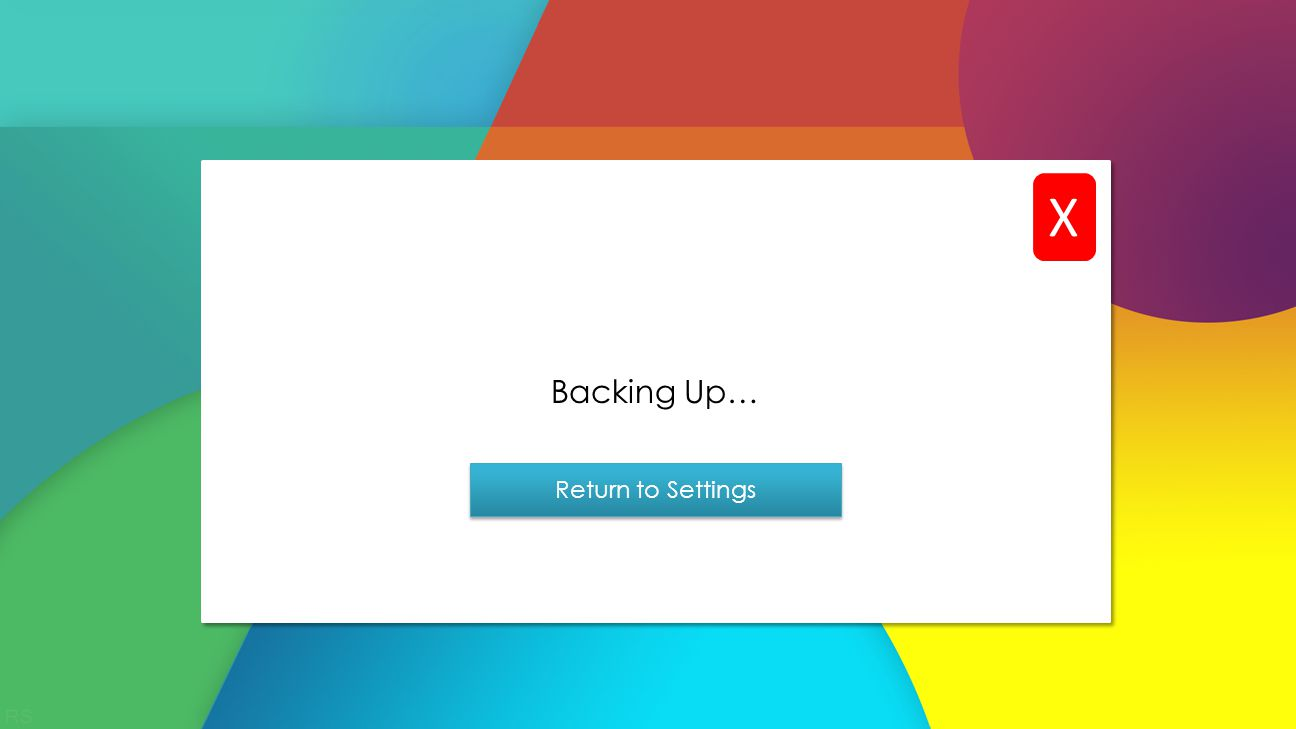 Backing Up… Return to Settings X