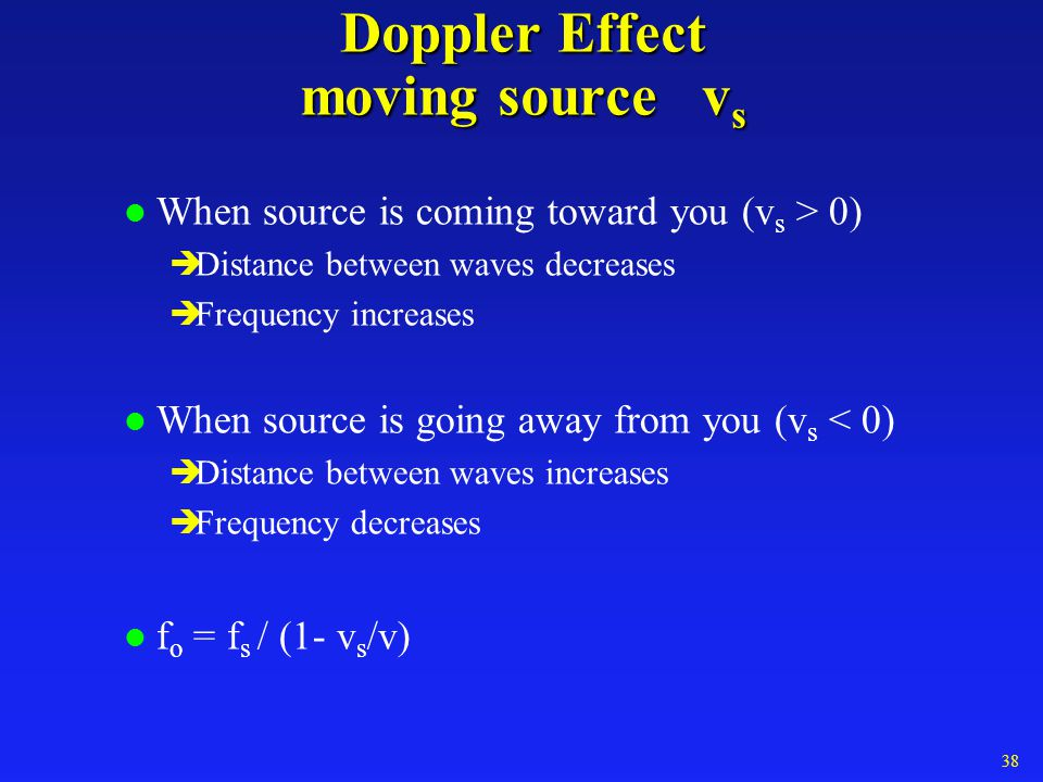Dopper shift l As a police car passes you with its siren on, the frequency of the sound you hear from its siren 1) Increases2) Decreases3) Same Doppler Example Audio Doppler Example Visual 36