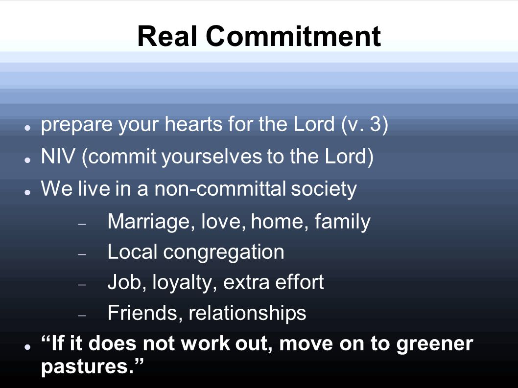 Real Commitment prepare your hearts for the Lord (v.