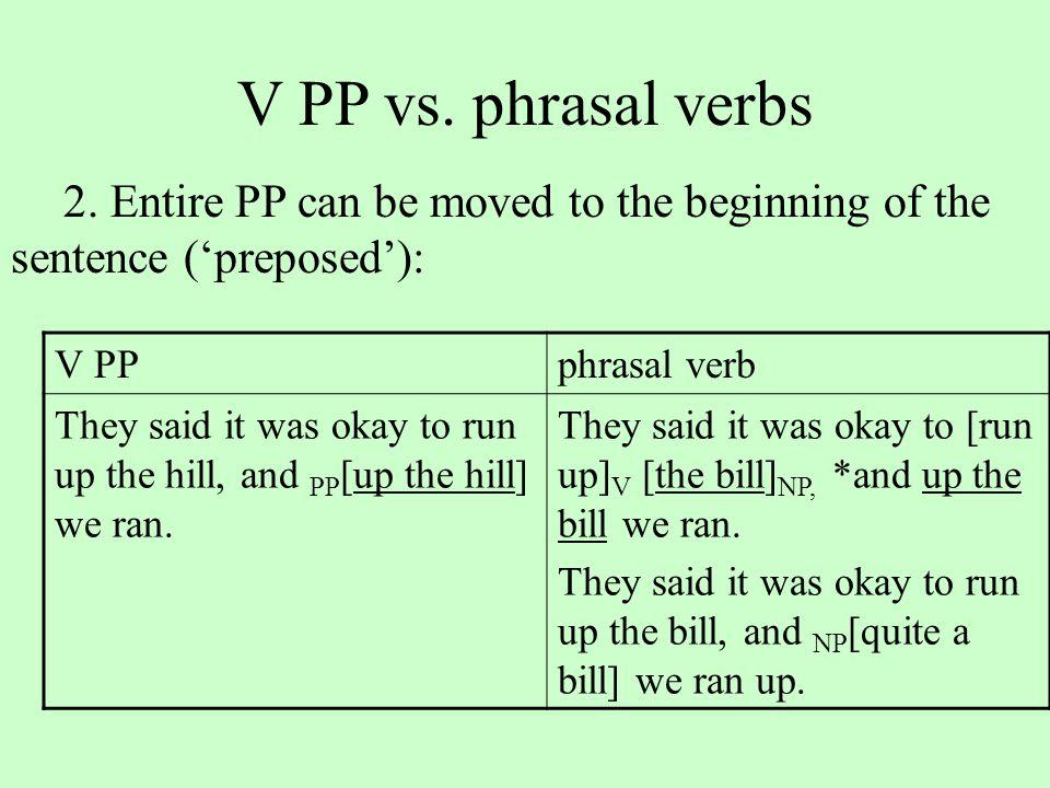 V PP vs. phrasal verbs 2.