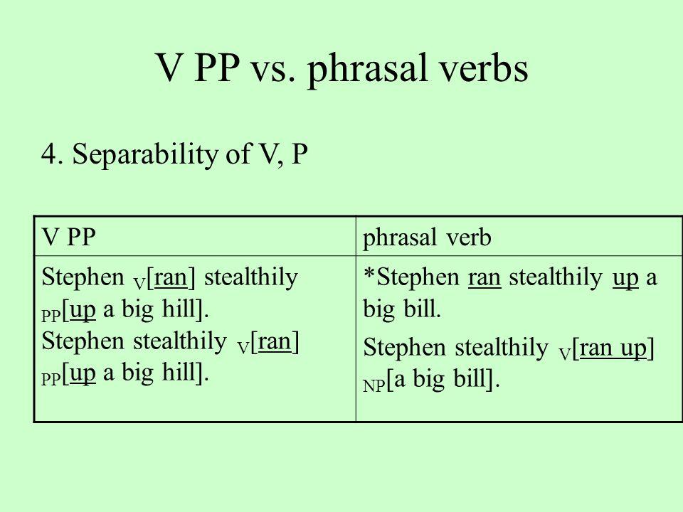 V PP vs. phrasal verbs 4.