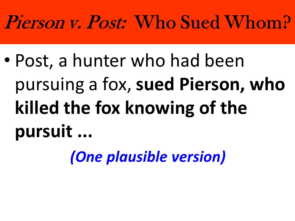Pierson v. Post: Who Sued Whom.