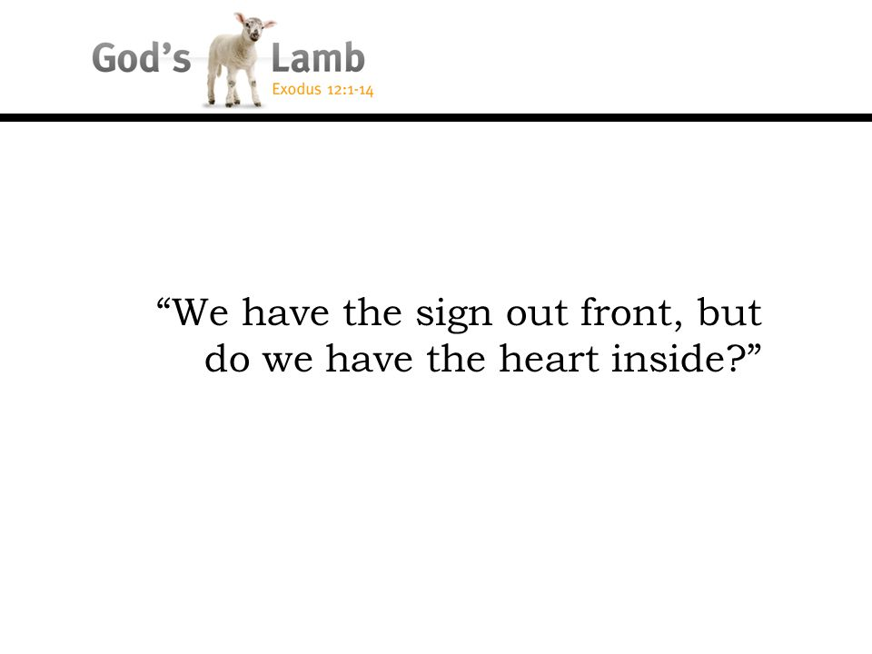 We have the sign out front, but do we have the heart inside