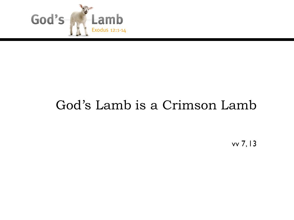 God's Lamb is a Crimson Lamb vv 7, 13
