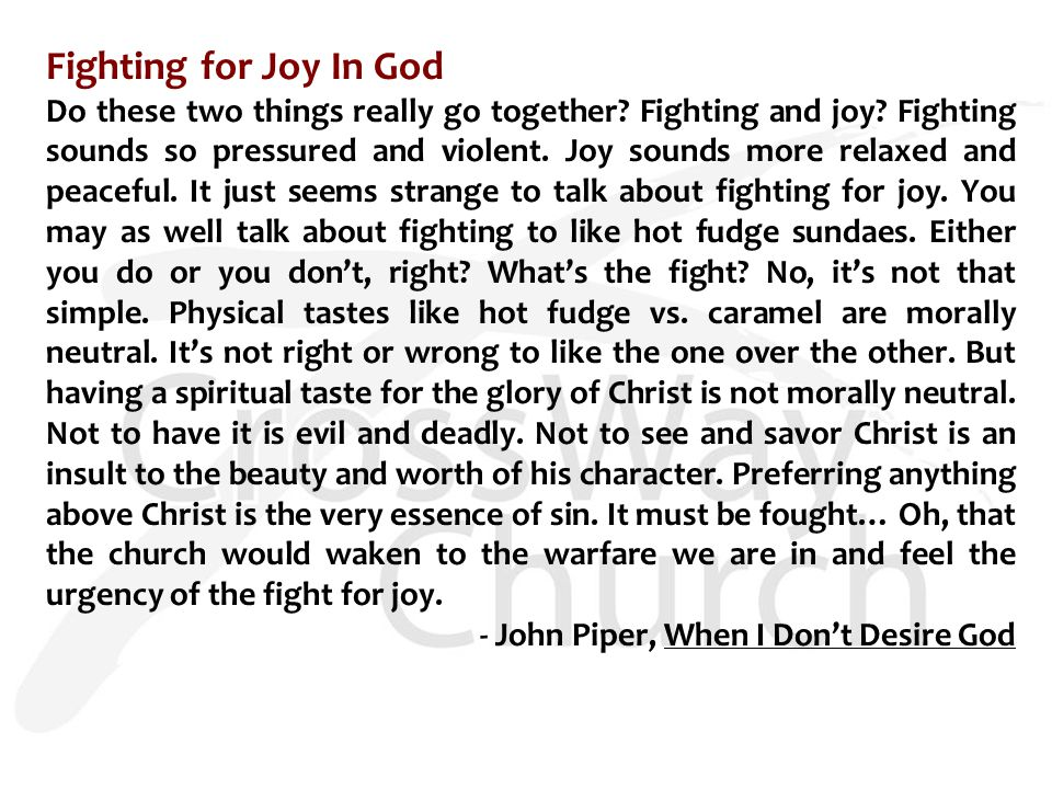 PRACTICAL IMPLICATIONS FOR OUR EVERYDAY LIFE 1.Thirst after God by FIGHTING FOR JOY IN GOD.