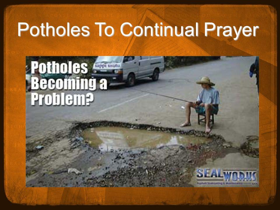 Potholes To Continual Prayer