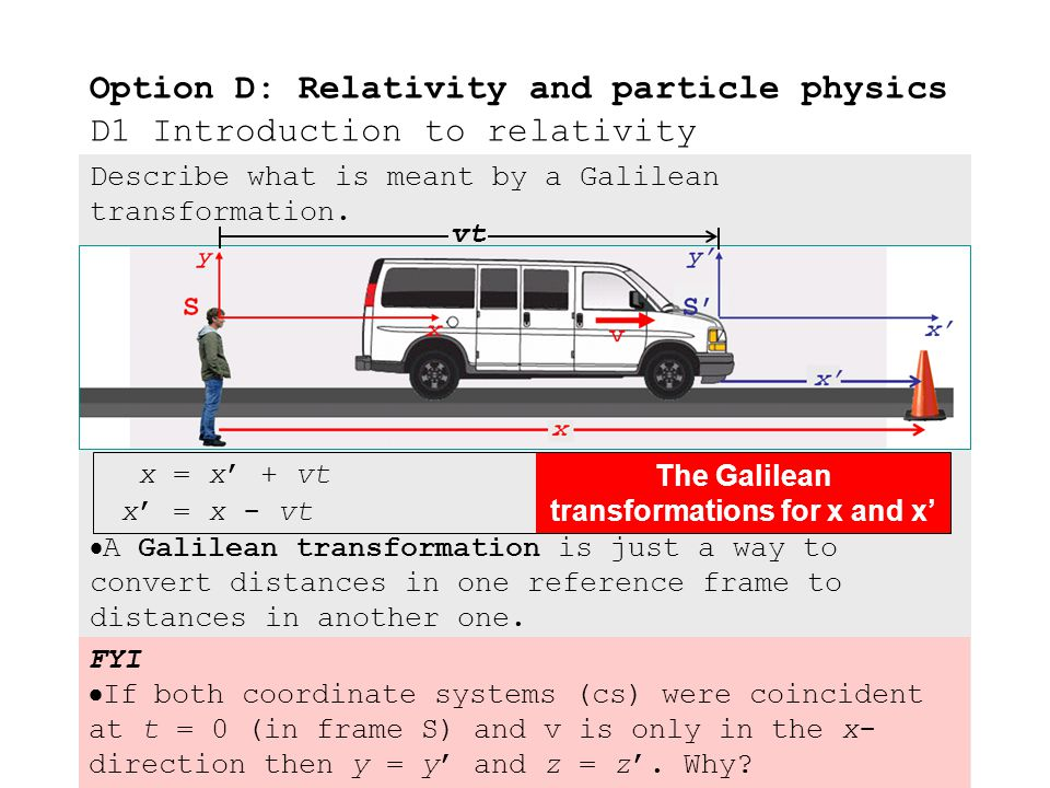 Describe what is meant by a Galilean transformation.  From the previous example we can find a relationship between the two distances to the cone (x a