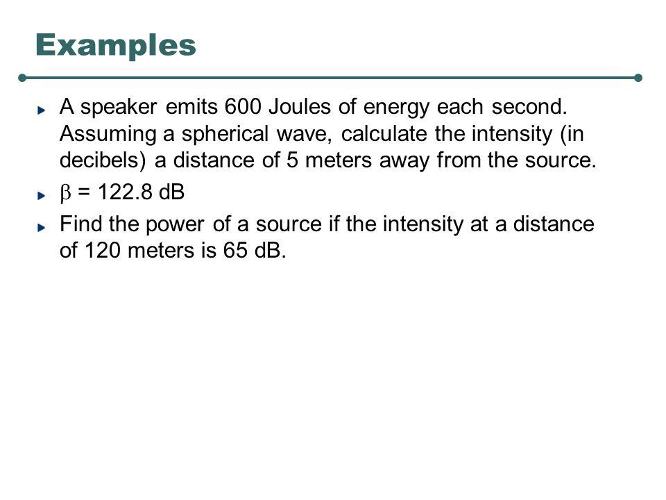 Intensity Scale Intensity scale is a log scale, called the decibel scale.
