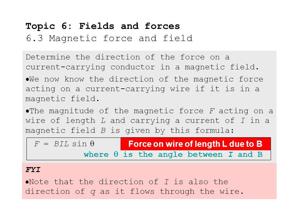 Determine the direction of the force on a current-carrying conductor in a magnetic field.