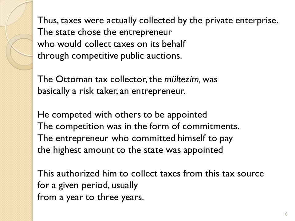 10 Thus, taxes were actually collected by the private enterprise.