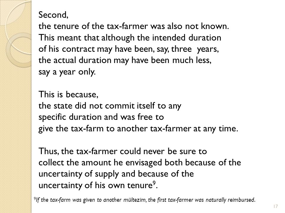 17 Second, the tenure of the tax-farmer was also not known.