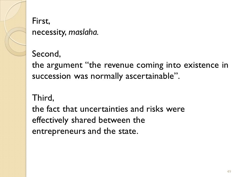 """First, necessity, maslaha. Second, the argument """"the revenue coming into existence in succession was normally ascertainable"""". Third, the fact that unc"""