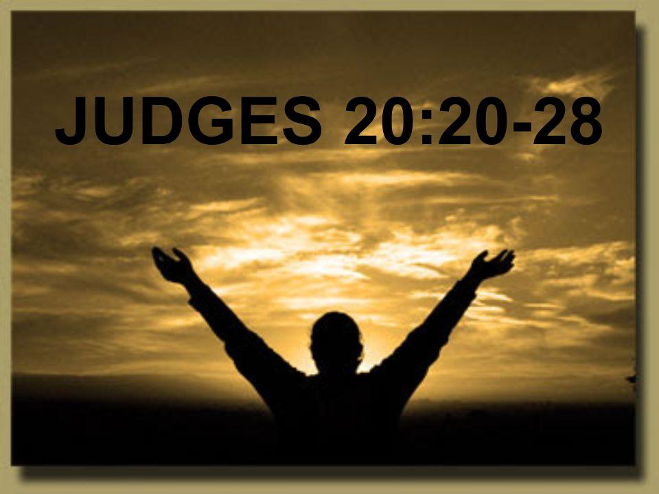 JUDGES 20:20-28