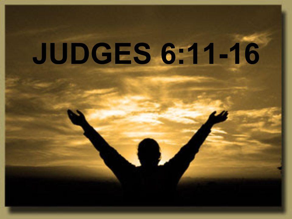 JUDGES 6:11-16
