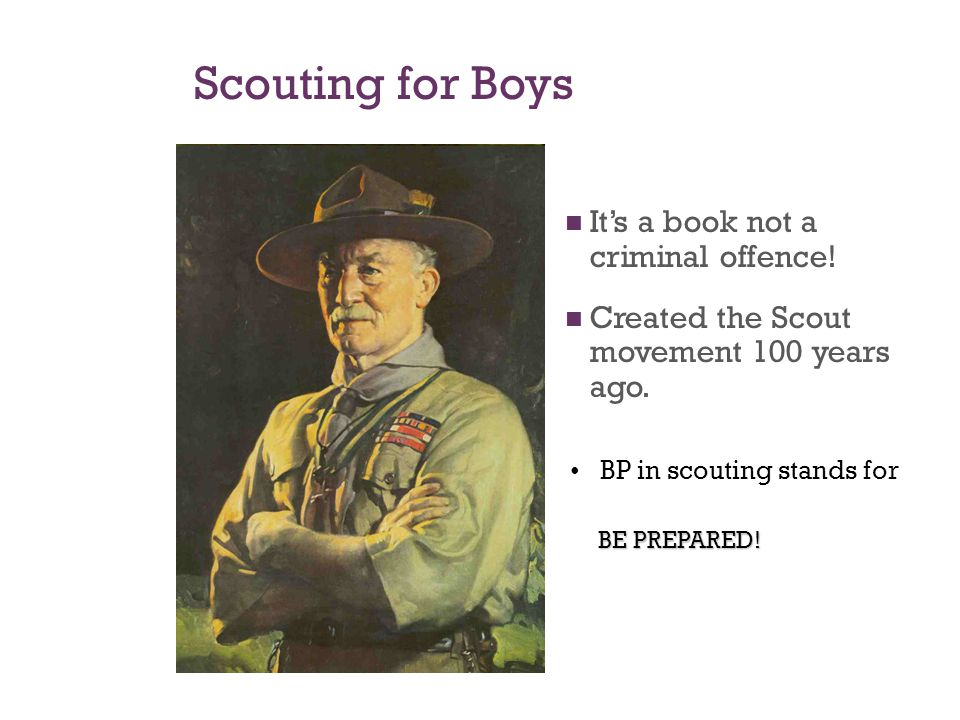 Scouting for Boys It's a book not a criminal offence.