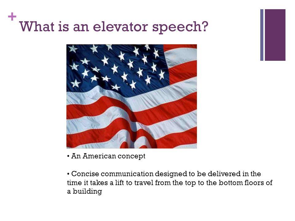 + What is an elevator speech.