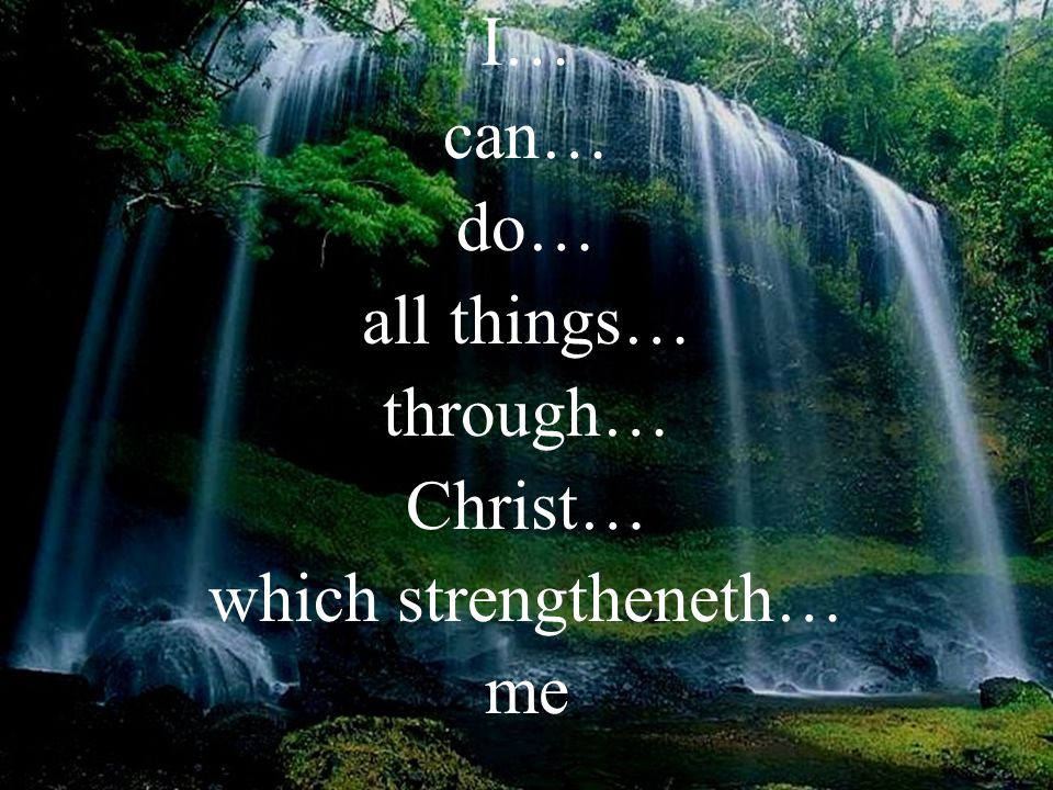 I am powerful beyond words I can do all things… Phil 4:13a