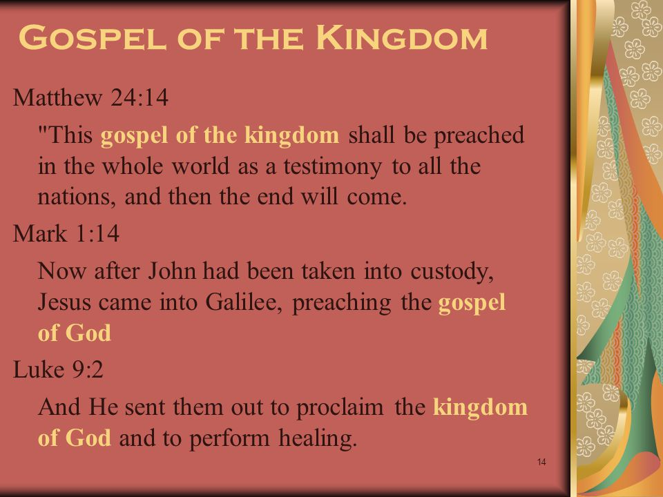 14 Gospel of the Kingdom Matthew 24:14