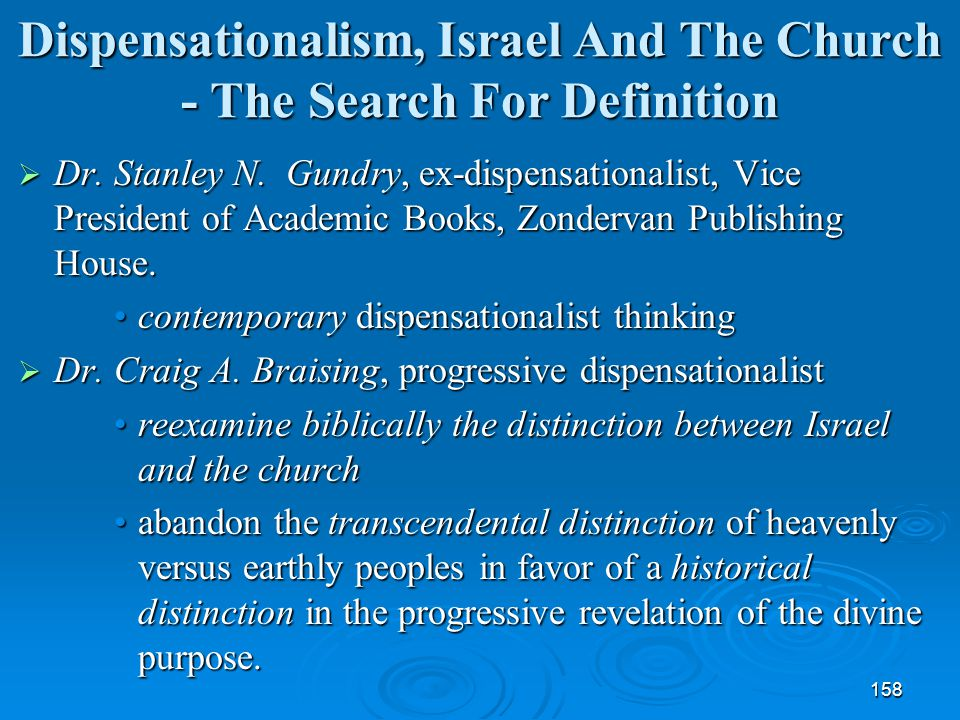158 Dispensationalism, Israel And The Church - The Search For Definition  Dr. Stanley N. Gundry, ex-dispensationalist, Vice President of Academic Boo