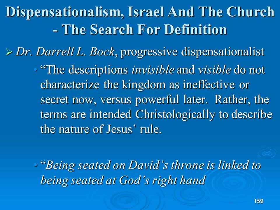 "159 Dispensationalism, Israel And The Church - The Search For Definition  Dr. Darrell L. Bock, progressive dispensationalist ""The descriptions invisi"