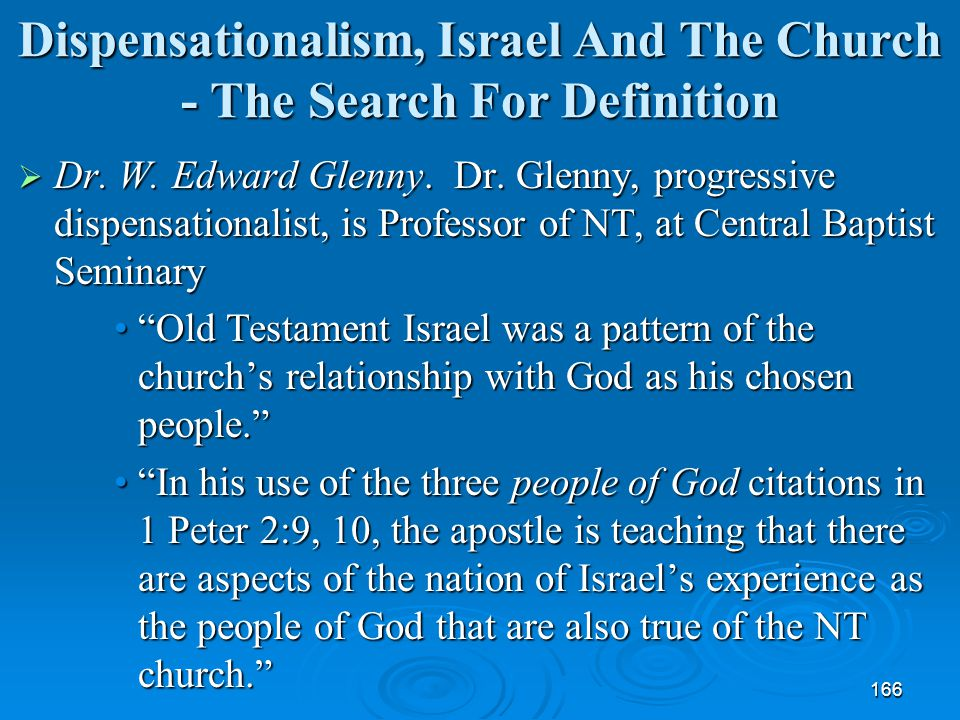 166 Dispensationalism, Israel And The Church - The Search For Definition  Dr. W. Edward Glenny. Dr. Glenny, progressive dispensationalist, is Profess