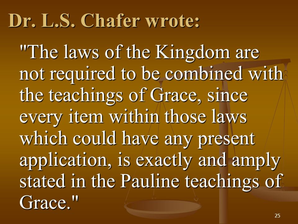 25 Dr. L.S. Chafer wrote: