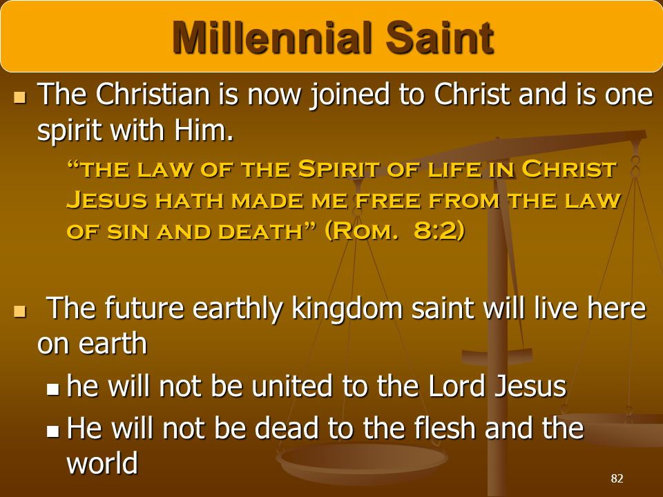 82 Millennial Saint The Christian is now joined to Christ and is one spirit with Him. The Christian is now joined to Christ and is one spirit with Him