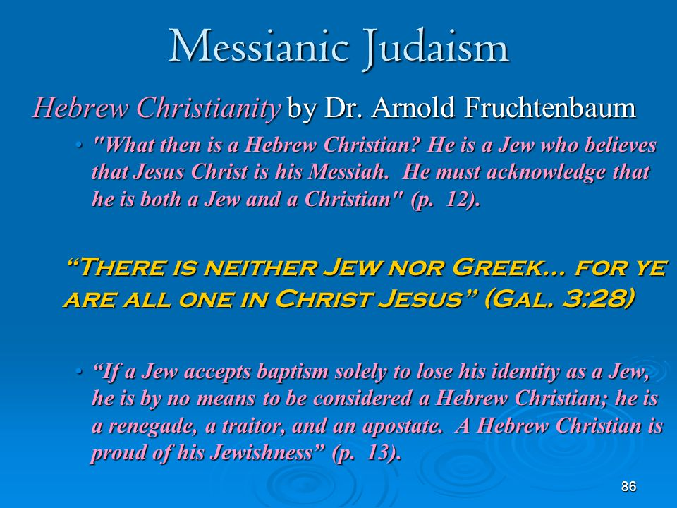 86 Messianic Judaism Hebrew Christianity by Dr. Arnold Fruchtenbaum
