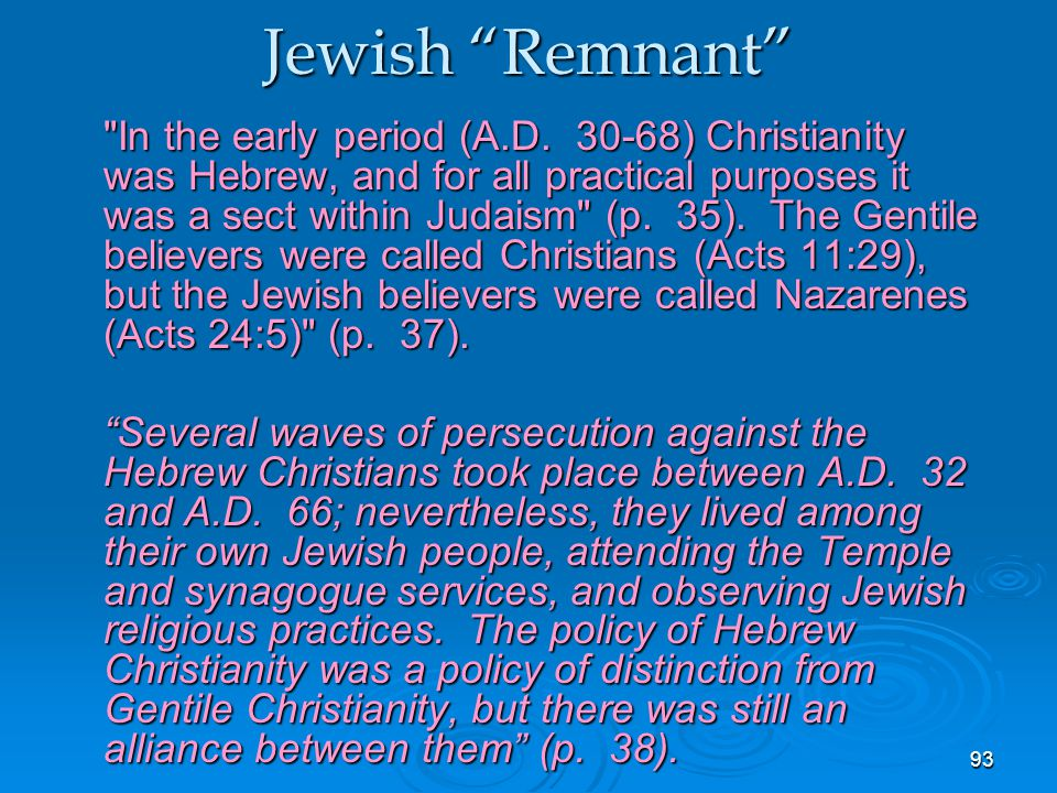93 Jewish Remnant In the early period (A.D.