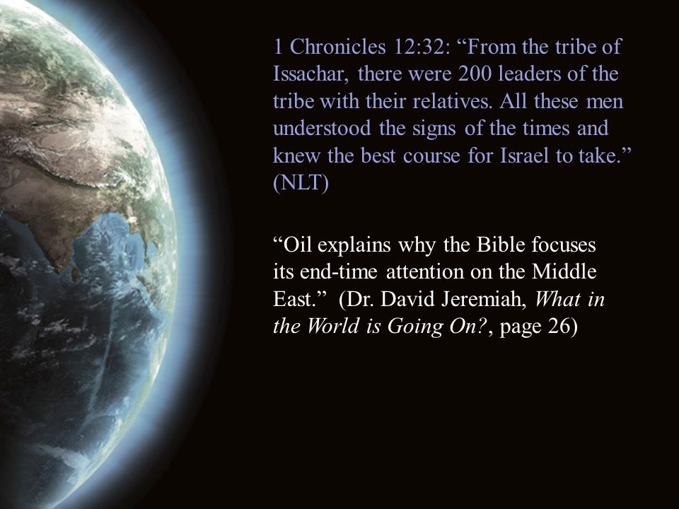 Oil explains why the Bible focuses its end-time attention on the Middle East. (Dr.