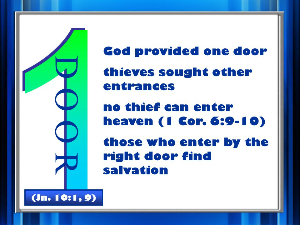 God provided one door thieves sought other entrances no thief can enter heaven (1 Cor.