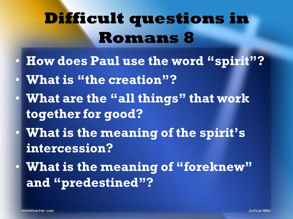 Difficult questions in Romans 8 How does Paul use the word spirit .