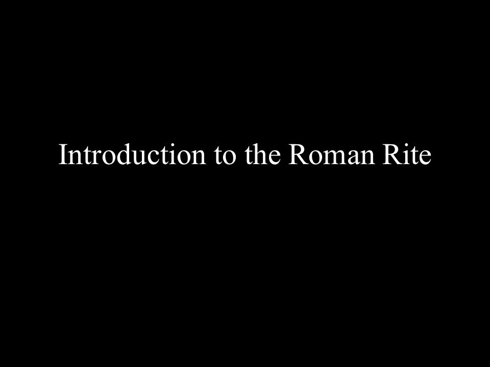 Introduction to the Roman Rite