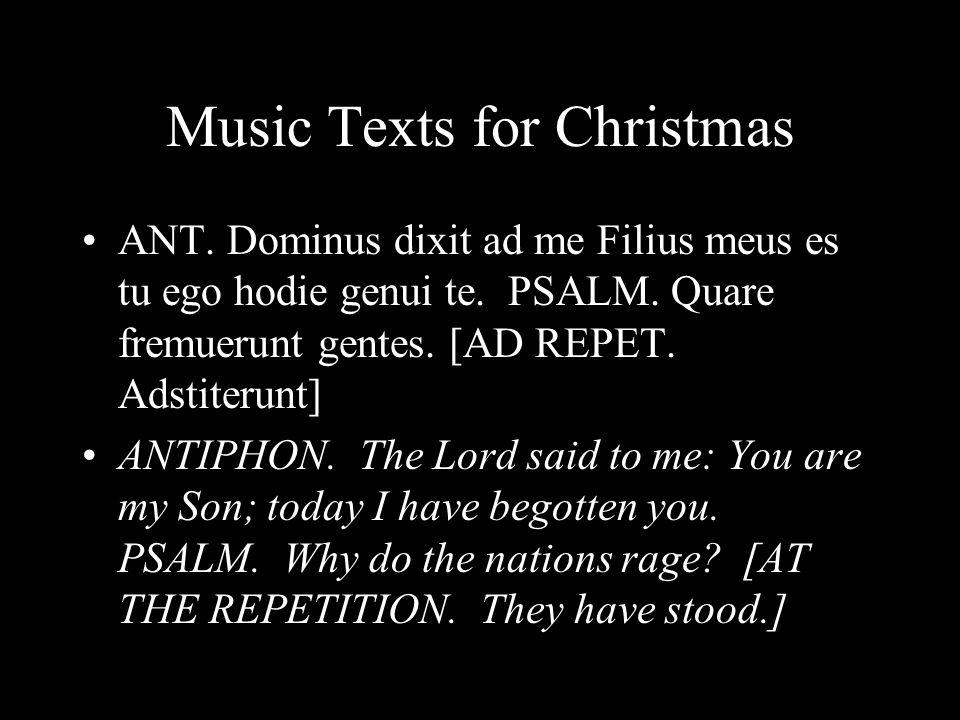 Music Texts for Christmas ANT. Dominus dixit ad me Filius meus es tu ego hodie genui te.