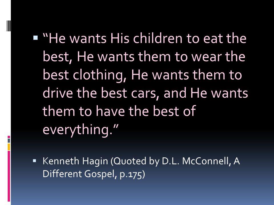 " ""He wants His children to eat the best, He wants them to wear the best clothing, He wants them to drive the best cars, and He wants them to have the"