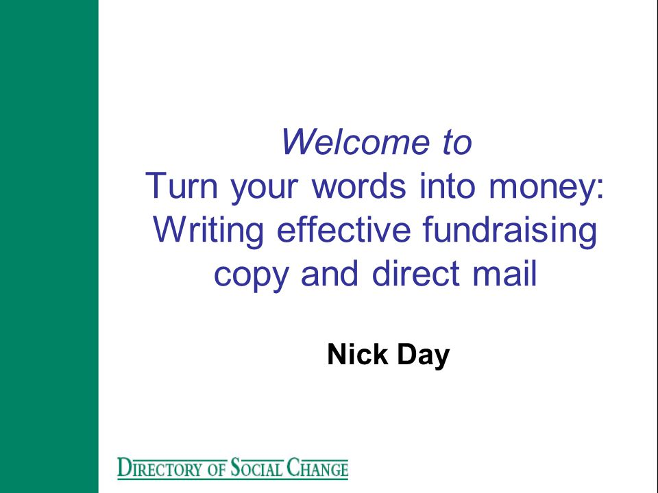 We'll cover Considering your Audience - Segmentation / Targeting / Positioning Getting the message across Writing a letter Design tips