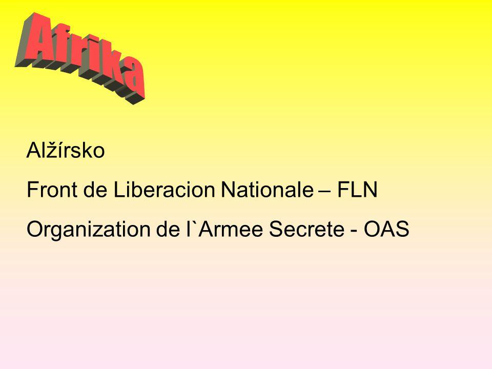 Alžírsko Front de Liberacion Nationale – FLN Organization de l`Armee Secrete - OAS