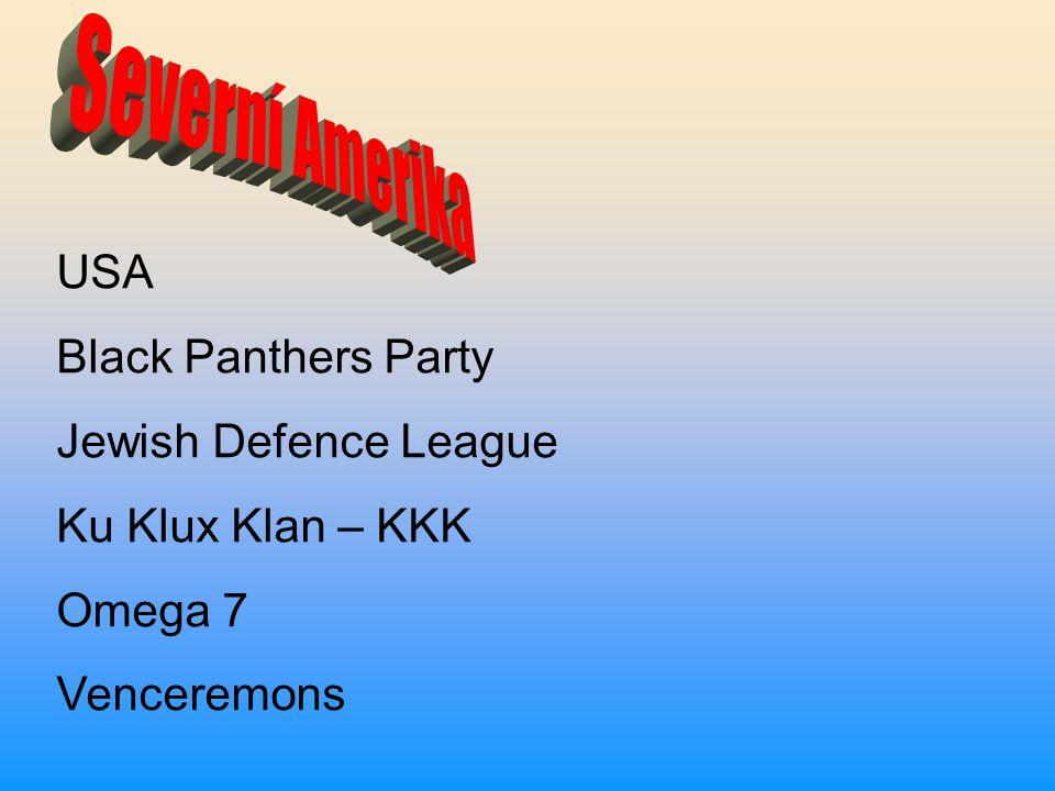USA Black Panthers Party Jewish Defence League Ku Klux Klan – KKK Omega 7 Venceremons