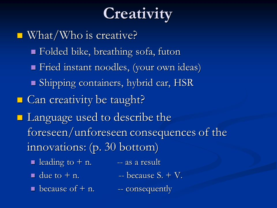 Creativity What/Who is creative. What/Who is creative.