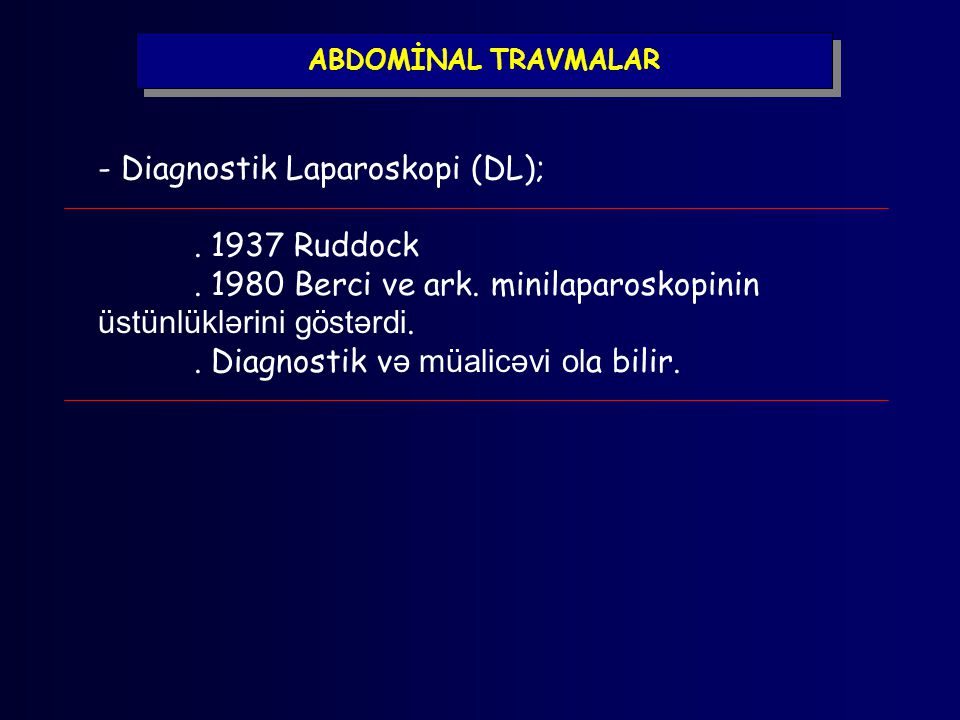 ABDOMİNAL TRAVMALAR - Diagnostik Laparoskopi (DL);.