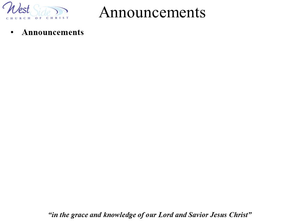 """in the grace and knowledge of our Lord and Savior Jesus Christ"" Announcements"