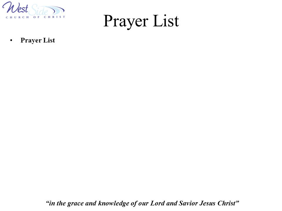 """in the grace and knowledge of our Lord and Savior Jesus Christ"" Prayer List"